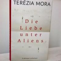 Terézia Mora: Die Liebe unter Aliens Luchterhand Verlag