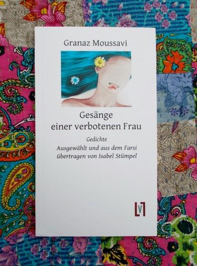 Granaz Moussavi: Gesänge einer verbotenen Frau