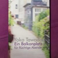 Yoko Tawada: Ein Balkonplatz für flüchtige Abende Konkursbuch Verlag