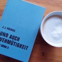 J. J. Voskuil: Und auch Wehmütigkeit - Das Büro 5 Verbrecher Verlag