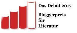 Das Debüt 2017 Bloggerpreis für Literatur