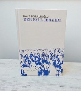 Gaye Boralioglu: Der Fall Ibrahim