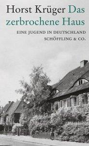 Horst Krüger - Das zerbrochene Haus