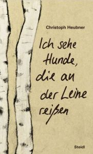 Christoph Heubner - Ich sehe Hunde an der Leine reißen