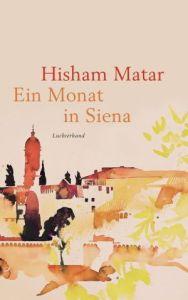 Hisham Matar Ein Monat in Siena