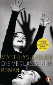 Matthias Jügler Die Verlassenen