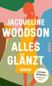 Jacqueline Woodson - Alles glänzt