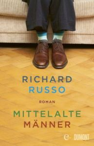 Richard Russo - Mittelalte Männer