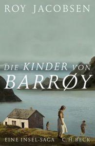 Roy Jacobsen - Die Kinder von Barrøy