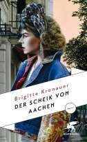 Brigitte Kronauer - Der Scheik von Aachen
