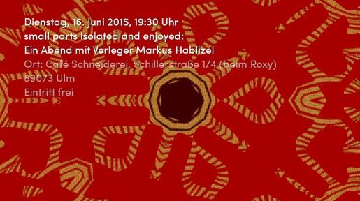 Markus Hablizel zu Gast bei der Literaturwoche Ulm - im Café Schneiderei am 16. 6. 2015.