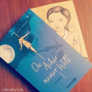 Literatwo: Die Achse meiner Welt ~ Dani Atkins