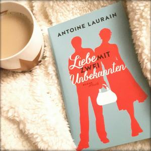 Liebe mit zwei Unbekannten ~ Antoine Laurain