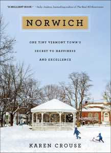 Norwich: One Tiny Vermont Town's Secret to Happiness and Excellence by Karen Crouse