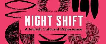 Night Shift: A Jewish Cultural Experience