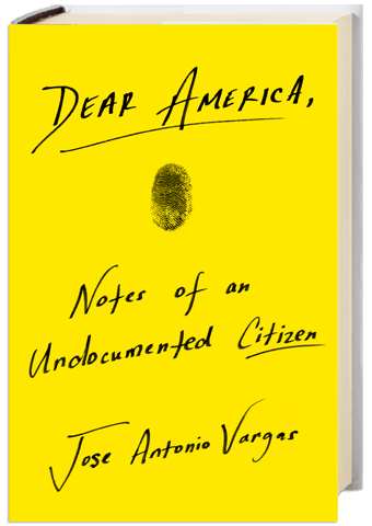 front cover for Dear America: Notes of an Undocumented Citizen by Jose Antonio Vargas