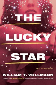 front cover of The Lucky Star by William T. Vollman