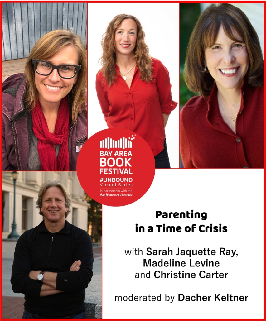 Parenting in a Time of Crisis: Christine Carter, Sarah Jaquette Ray and Madeline Levine