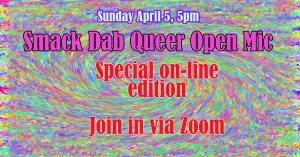 flier for Smack Dab Queer Open Mic Online!