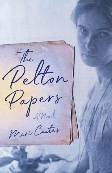 front cover of The Pelton Papers by Mari Coates