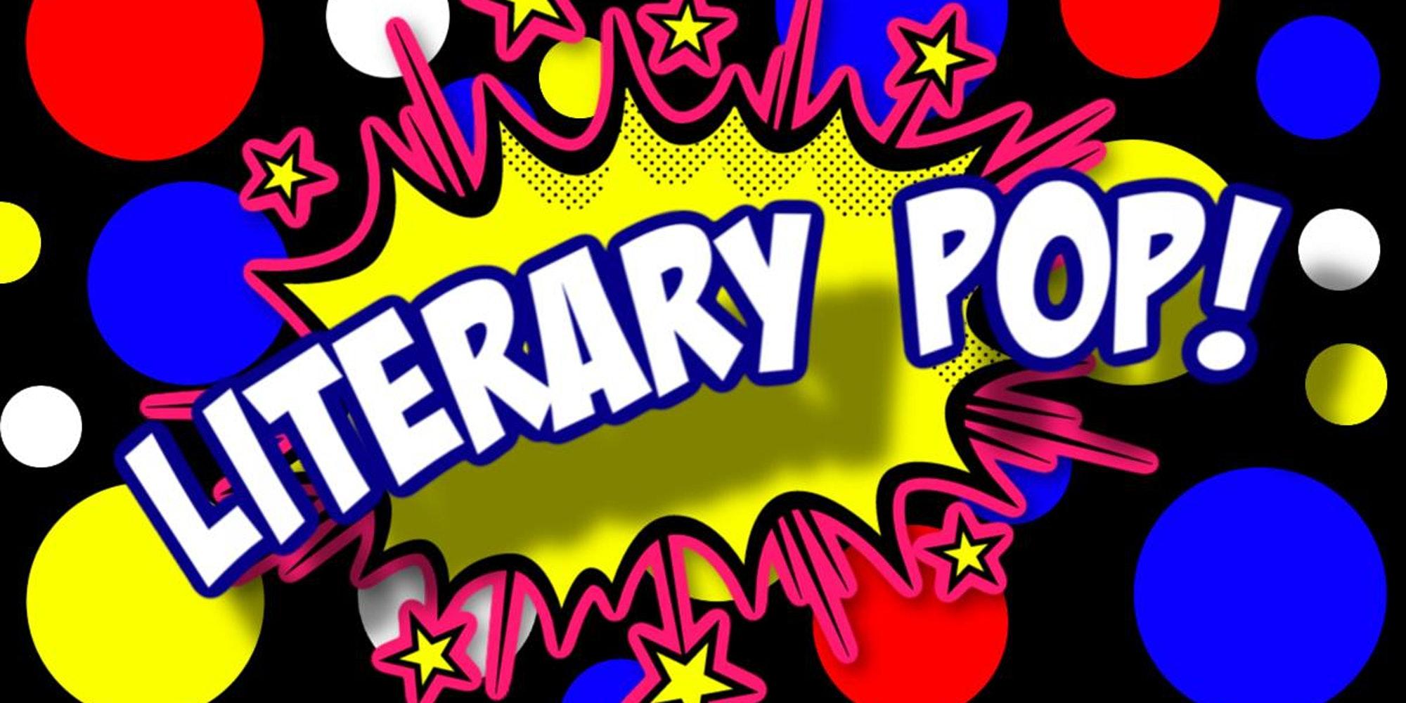 Literary Pop!