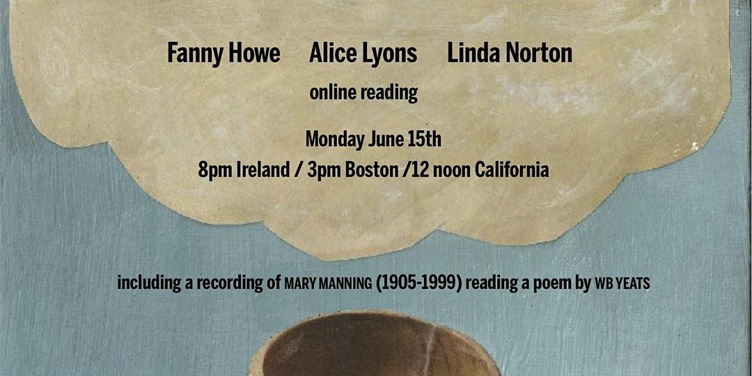 flier for Fanny Howe, Alice Lyons, Linda Norton online reading
