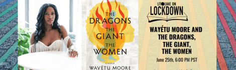 Litquake on Lockdown: Wayétu Moore and The Dragons, the Giant, the Women