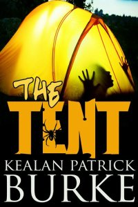The Tent by Kealan Patrick Burke
