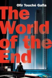 Win a Copy of 'The World of the End' by Ofir Touché Gafla