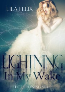 Giveaway & Promo Post: Lightning in My Wake by Lila Felix