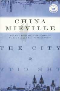LitStack 'In Case You Missed It' Review: The City & the City by China Miéville