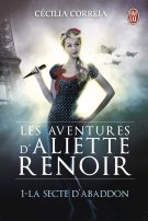 Les aventures d'Aliette Renoir tome 1 : La secte d'Abaddon