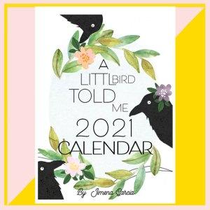 A littl Bird Told me Calendar 2021 by LittlCrow