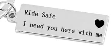 Ride safe i need you here with me keyring biker
