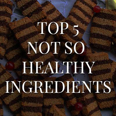 top-5-not-so-healthy-ingredients