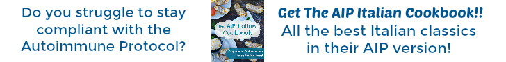 AIP Italian Cookbook - Fight Autoimmunity with Delicious Italian Food