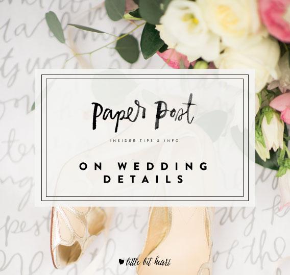 littlebitheart_paperpost_onweddingdetails