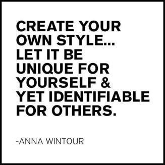 Anna Wintour Quote - Create Your Own Style