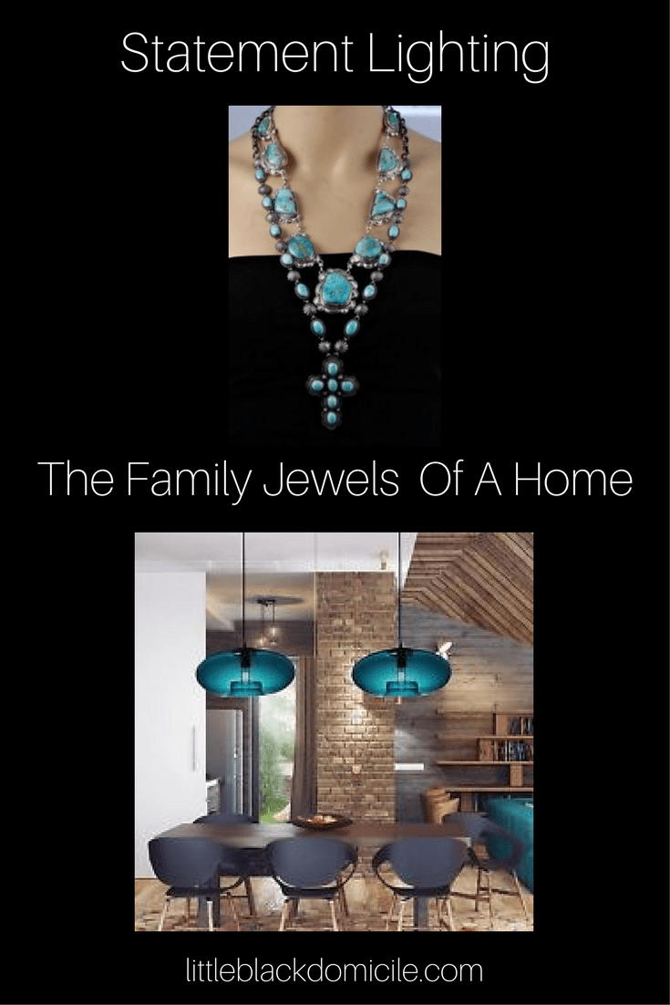 Statement Lighting The Family Jewels Of A Home littleblackdomicile