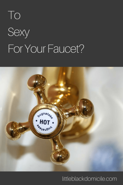 littleblackdomicile Friday Favorites To Sexy For Your Faucet?