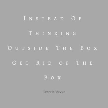 dexepakchopra get rid of the box quote