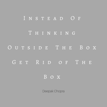 dexepakchopra get rid of the box quote