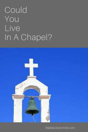 littleblackdomicile-could you live in a chapel?