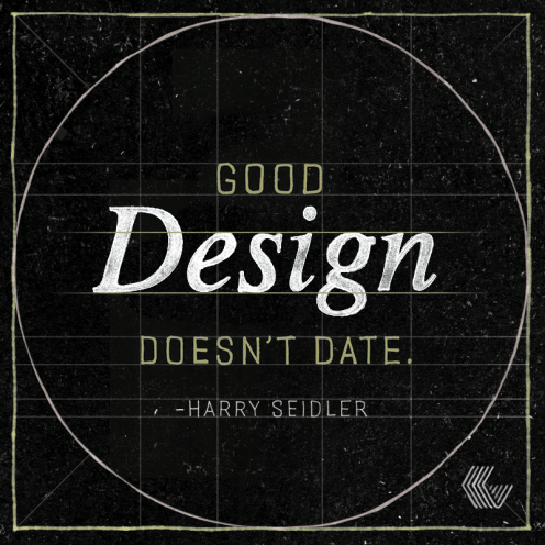 "harry seidler quote ""good design doesn't date"""