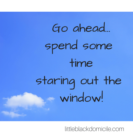 Go ahead...spend some time staring out the window-littleblackdomicile.com