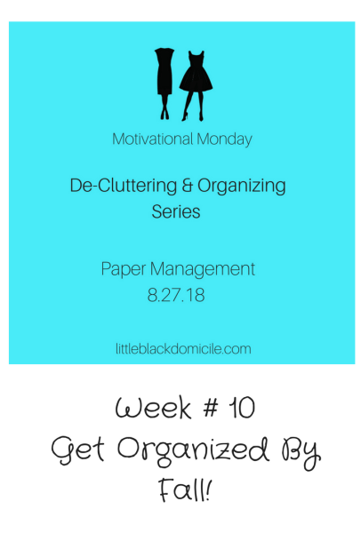 paper-management -littleblackdomicile-decluttering-organizing- 10 week- series