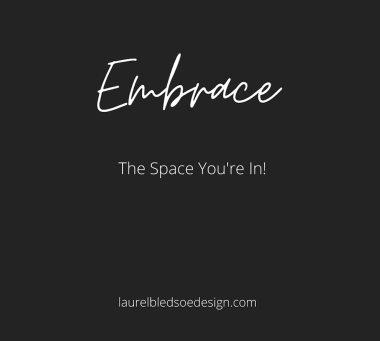 laurelbledsoedesign-embracethespaceyour'rein