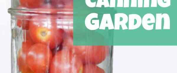 7 Plants to Grow in a Canning Garden