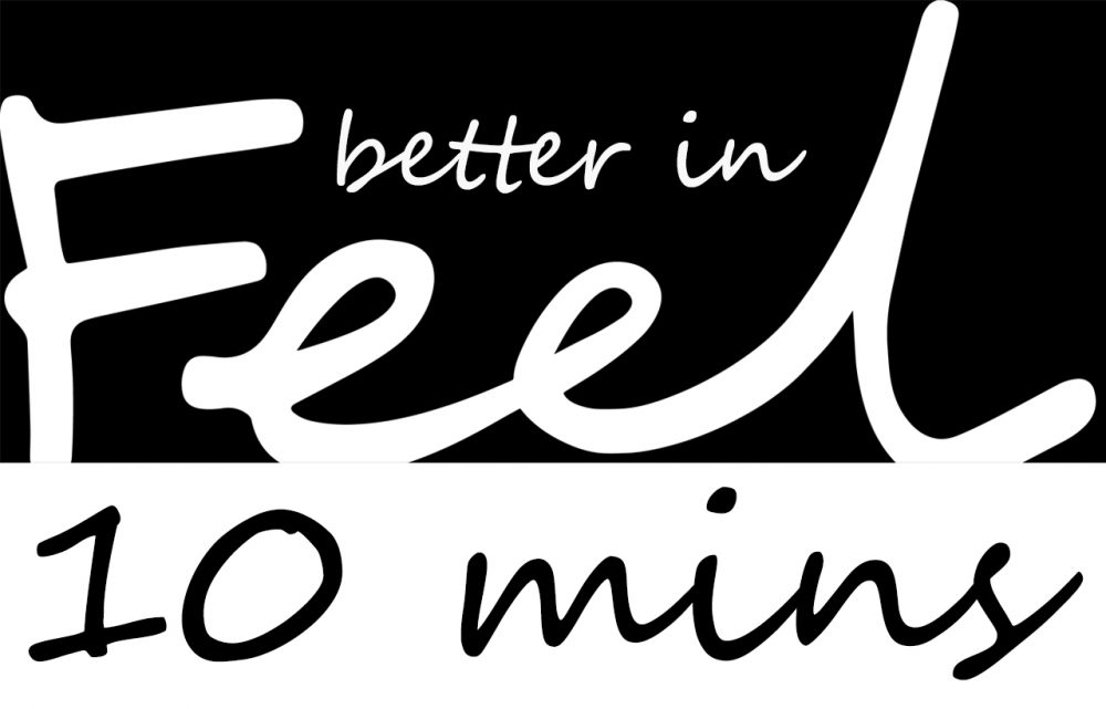 Change the way you feel in ten minutes