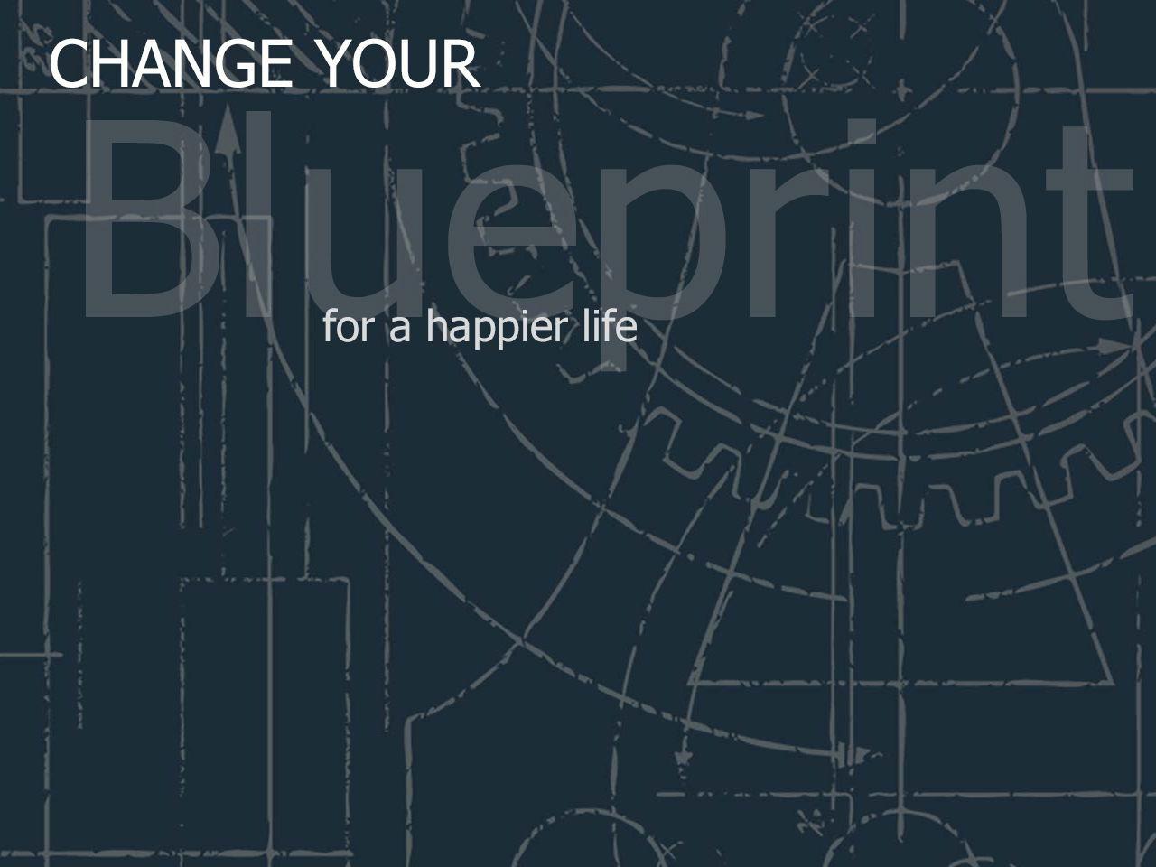 Blueprint for a happier life